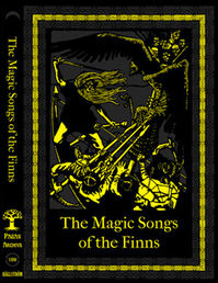 Magic Songs of the Finns - Loitsurunoja englanniksi, 1896